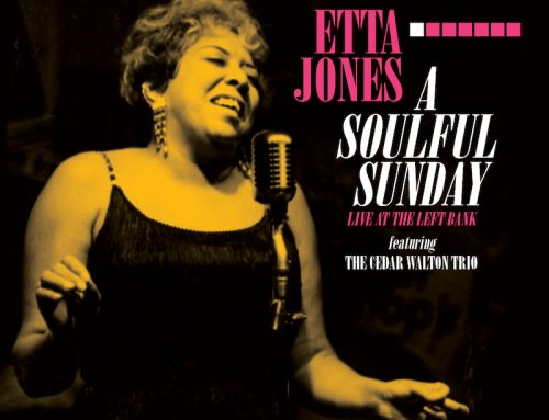 CD RELEASE! ETTA JONES – A SOULFUL SUNDAY: LIVE AT THE LEFT BANK