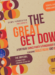 The Great Get Down!